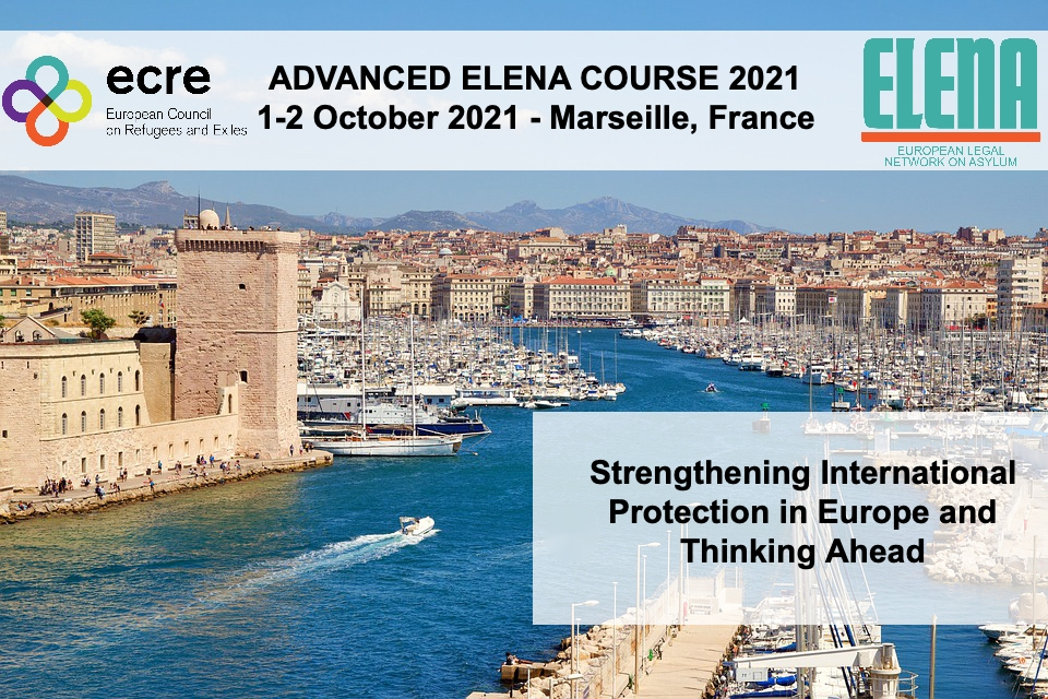 Advanced ELENA Course 2021: 'Strengthening International Protection in Europe and Thinking Ahead' -Now open for registration!
