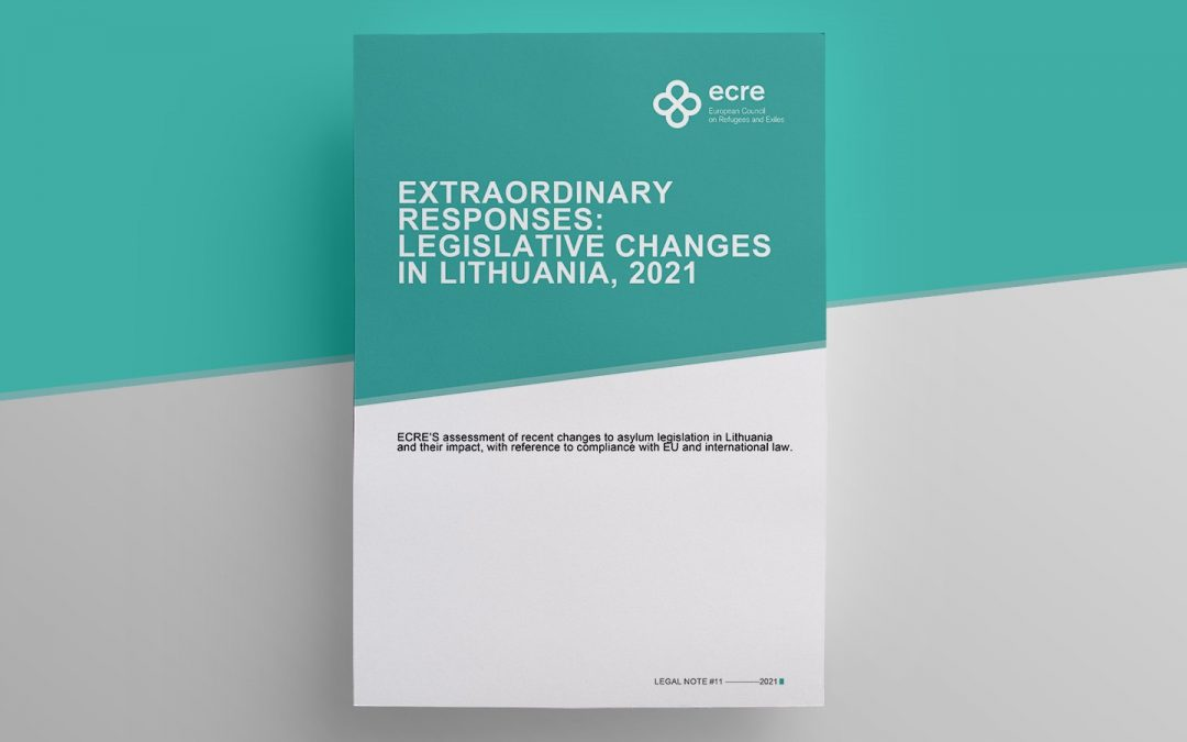 ECRE Legal Note 11: Extraordinary Responses: Legislative Changes in Lithuania, 2021
